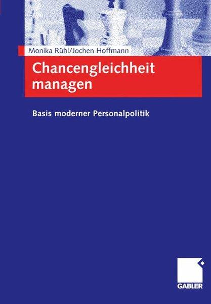 Chancengleichheit managen : Basis moderner Personalpolitik. 1. Aufl.