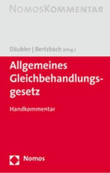 Däubler, Wolfgang und Martin Bertzbach: Allgemeines Gleichbehandlungsgesetz: Handkommentar. 1. Aufl.