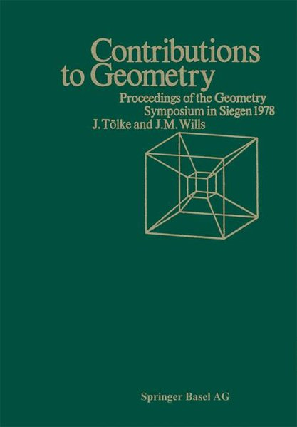Contributions to Geometry : Proceedings of the Geometry Symposium held in Siegen, June 28, 1978 to July 1, 1978.