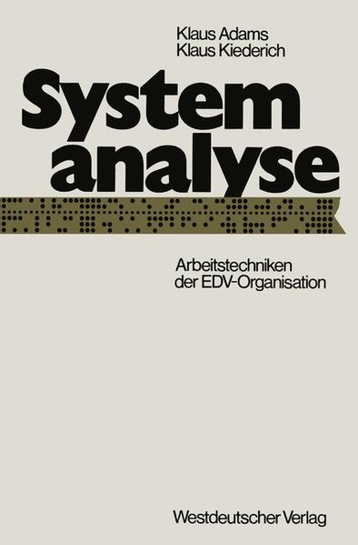 Systemanalyse: Arbeitstechniken d. EDV-Organisation.