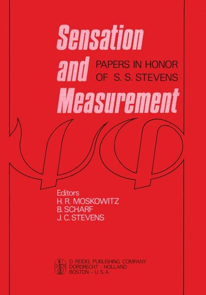 Sensation and Measurement: Papers in Honor of S. S. Stevens
