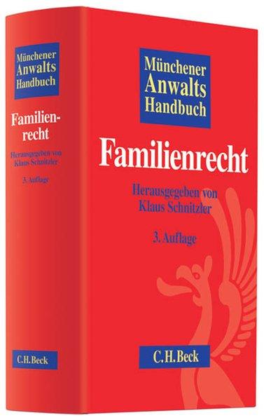 Münchener Anwalts-Handbuch Familienrecht. 3., überarb. und erw. Aufl.