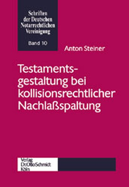 Testamentsgestaltung bei kollisionsrechtlicher Nachlaßspaltung. Dissertation. Schriften der Deutschen Notarrechtlichen Vereinigung, Band 02.