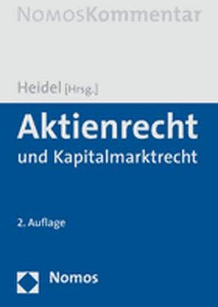 Aktienrecht und Kapitalmarktrecht. Thomas Heidel (Hrsg.) 2. Aufl.