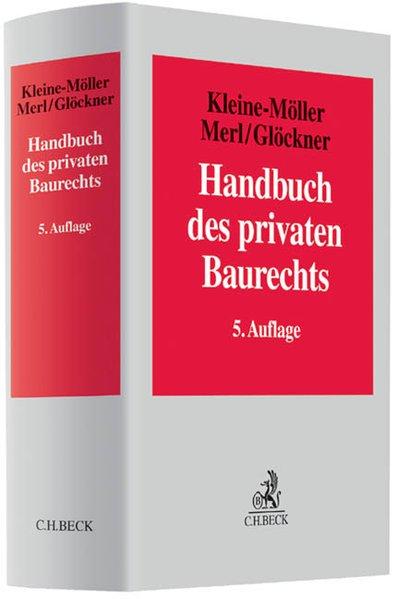 Handbuch des privaten Baurechts. 4., neu bearb. und erw. Aufl.