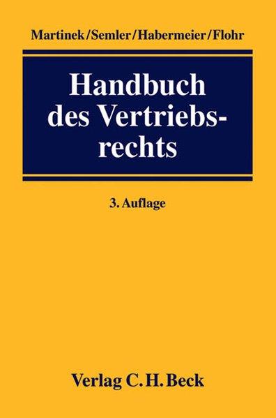Handbuch des Vertriebsrechts. 3., neubearb. und erw. Aufl.