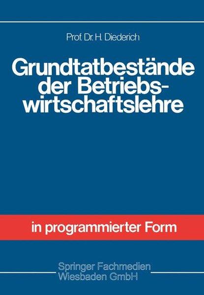 Grundtatbestände der Betriebswirtschaftslehre : Sonderdr. aus Allgemeine Betriebswirtschaftslehre in programmierter Form.
