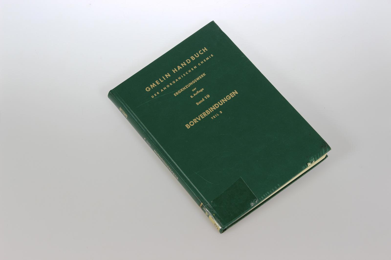 Gmelins Handbuch der Anorganischen Chemie. Ergänzungswerk zur 8. Auflage. Bd.19: Borverbindungen, Teil 3: Verbindungen des Bor mit den Nichtmetaollen S, Se, Te, P, As, Sb, Si und mit Metallen.