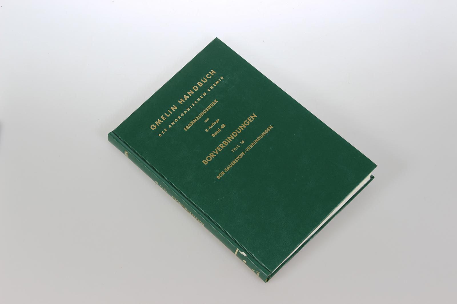 Gmelins Handbuch der Anorganischen Chemie. Ergänzungswerk zur 8. Auflage. Bd.48: Borverbindungen, Teil 16: Bor-Sauerstoff-Verbindungen 2.