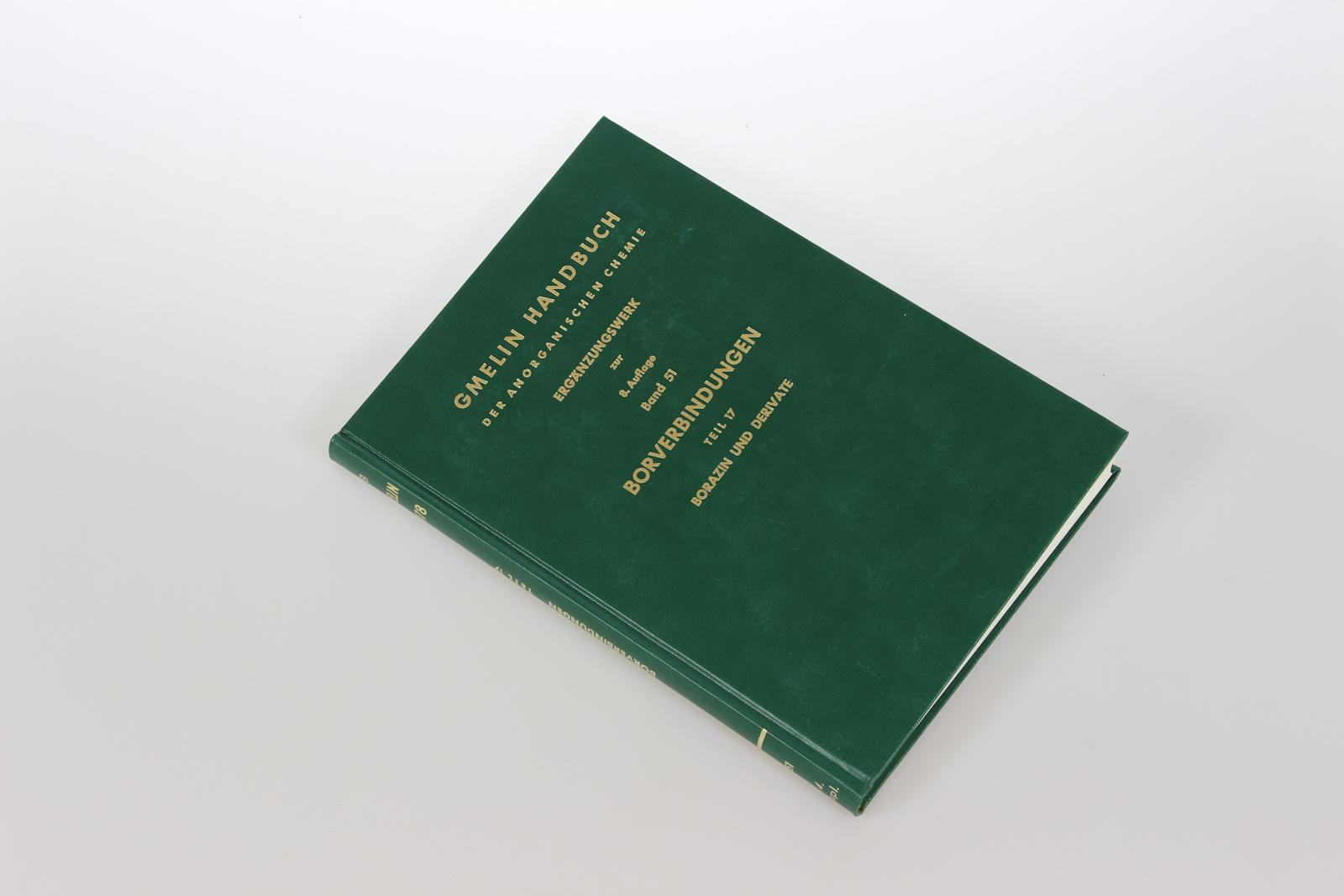Gmelins Handbuch der Anorganischen Chemie. Ergänzungswerk zur 8. Auflage. Bd.51: Borverbindungen, Teil 17: Borazin und seine Derivate.