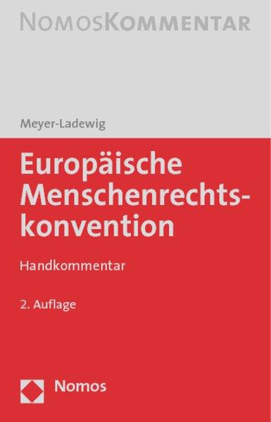 Europäische Menschenrechtskonvention : Handkommentar. NomosKommentar 2. Aufl.