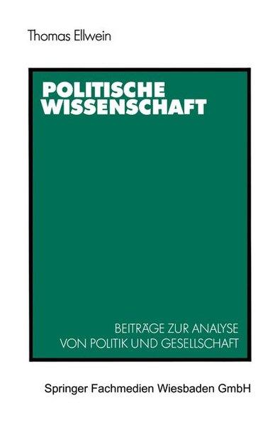 Ellwein, Thomas: Politische Wissenschaft : Beiträge zur Analyse von Politik u. Gesellschaft. Hrsg. von Ralf Zoll.