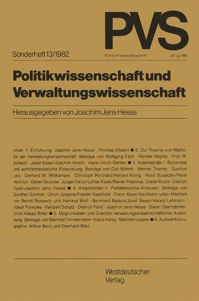 Hesse, Joachim Jens (Hg.): Politikwissenschaft und Verwaltungswissenschaft. Dt. Vereinigung für Polit. Wissenschaft. Politische Vierteljahresschrift / Sonderheft ; 13.