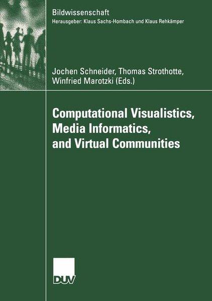 Computational Visualistics, Media Informatics, and Virtual Communities.