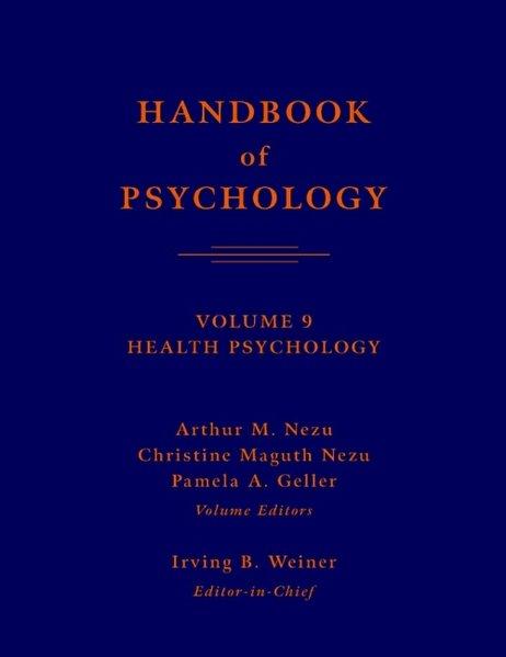 Handbook of Psychology. Vol. 9: Health Psychology. Vol. Ed.: Irving B. Weiner.