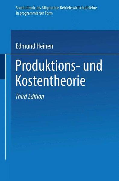 Produktions- und Kostentheorie : Sonderdr. aus Allgemeine Betriebswirtschaftslehre in programmierter Form. 3. Aufl.