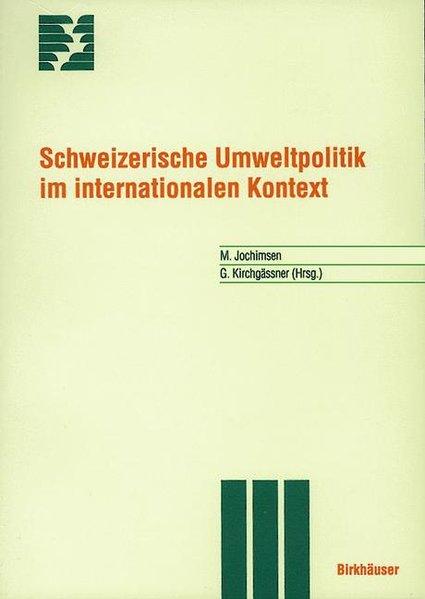 Schweizerische Umweltpolitik im internationalen Kontext. (=Themenhefte Schwerpunktprogramm Umwelt).
