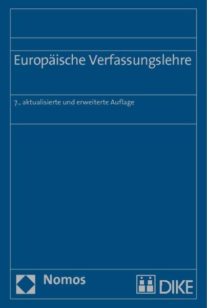Europäische Verfassungslehre. 7., aktualisierte und erw. Auf.