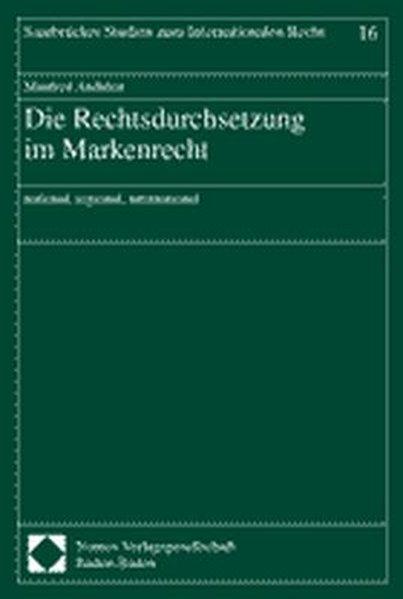 Anduleit, Manfred: Die Rechtsdurchsetzung im Markenrecht : national, regional, international. (=Saarbrücker Studien zum internationalen Recht ; Bd. 16). Dissertation. 1. Aufl.