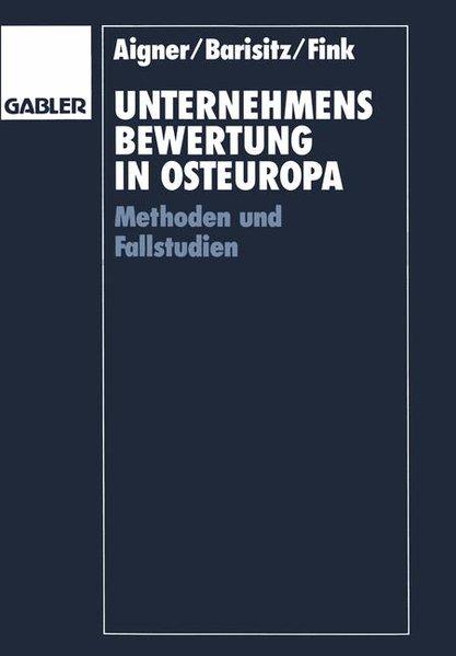 Barisitz, Stephan u. a.: Unternehmensbewertung in Osteuropa: Methoden und Fallstudien.