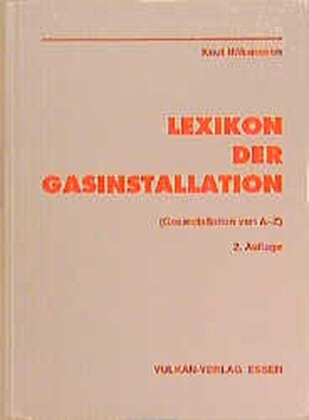 Lexikon der Gasinstallation : (Gasinstallation von A - Z). 2. Aufl.