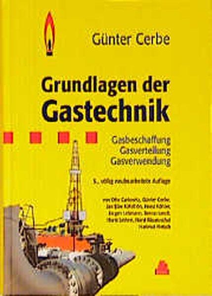 Cerbe, Günter u. a.: Grundlagen der Gastechnik. Gasbeschaffung, Gasverteilung, Gasverwendung. 4. bearb. und erweiterte Aufl.
