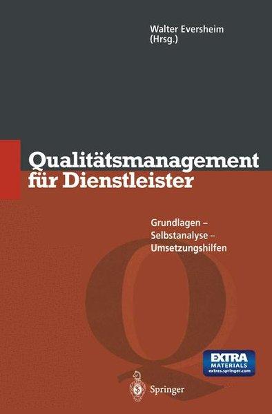 Qualitätsmanagement für Dienstleister : Grundlagen, Selbstanalyse, Umsetzungshilfen.