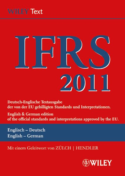 International Financial Reporting Standards (IFRS) 2011. Deutsch-Englische Textausgabe der von der EU gebilligten Standards und Interpretationen. 5. Aufl.