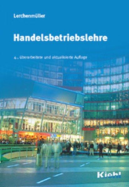 Handelsbetriebslehre. 4., überarb. und aktualisierte Aufl.