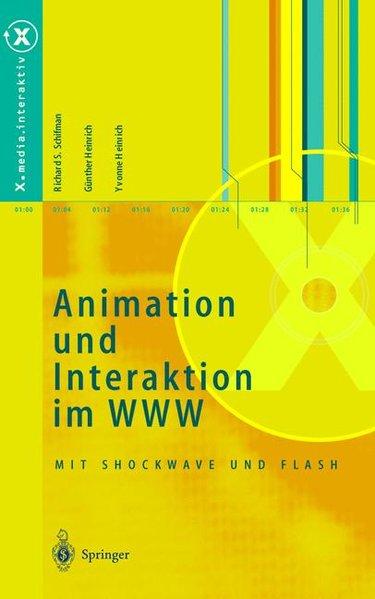 Animation und Interaktion im WWW : mit Shockwave und Flash. X.media.interaktiv.