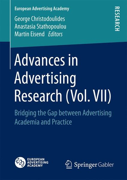 Advances in Advertising Research (Vol. VII) : Bridging the Gap between Advertising Academia and Practice. European Advertising Academy. Research.