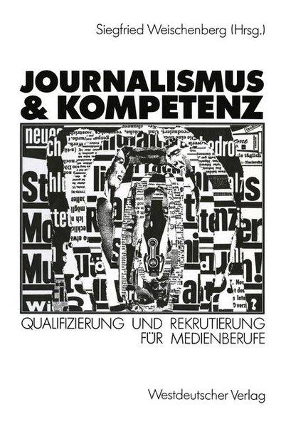 Journalismus & Kompetenz : Qualifizierung und Rekrutierung für Medienberufe.