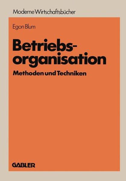 Betriebsorganisation. Methoden u. Techniken.