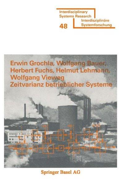 Grochla, Erwin u.a.: Zeitvarianz betrieblicher Systeme. Interdisciplinary systems research ; Bd. 48.