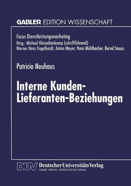 Neuhaus, Patricia: Interne Kunden-Lieferanten-Beziehungen. Gabler Edit. Wissenschaft.