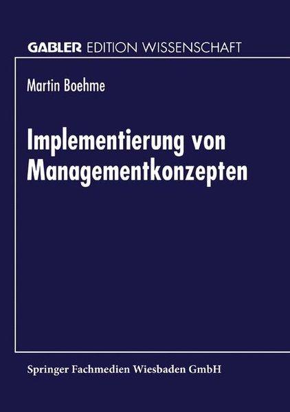 Implementierung von Managementkonzepten. Gabler Edition Wissenschaft.