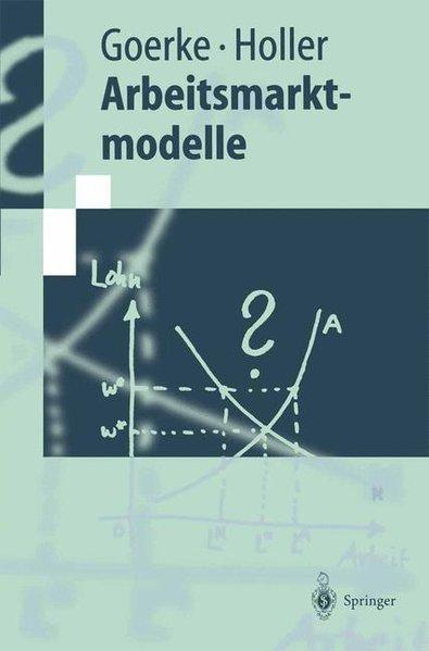 Arbeitsmarktmodelle (Springer-Lehrbuch).