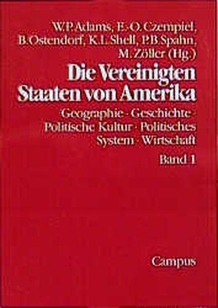 Die Vereinigten Staaten von Amerika. Bd. 1: Geschichte, Polit. Kultur, Polit. System Wirtschaft: Bd. 2: Gesellschaft, Außenpolitik, Kultur, Religion, Erziehung.