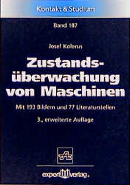 Kolerus, Josef: Zustandsüberwachung von Maschinen. (= Kontakt & Studium. Band 187). 3., erweiterte Auflage.