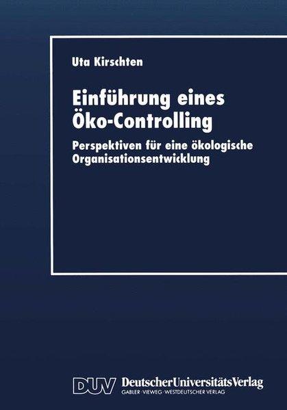 Einführung eines Öko-Controlling : Perspektiven für eine ökologische Organisationsentwicklung.