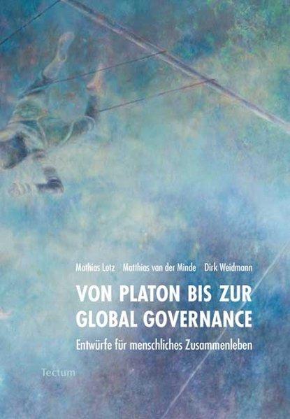 Lotz, Mathias u. a. (Hg.): Von Platon bis zur Global Governance : Entwürfe für menschliches Zusammenleben.