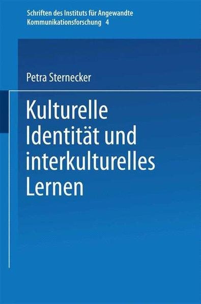 Sternecker, Petra: Kulturelle Identität und interkulturelles Lernen : zur entwicklungsdidaktischen Relevanz kritischer Theorie. (=Schriften des Instituts für Angewandte Kommunikationsforschung ; Bd. 4).