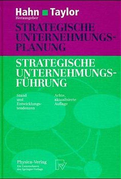 Strategische Unternehmungsplanung - strategische Unternehmungsführung : Stand und Entwicklungstendenzen. 8., aktualisierte Aufl.