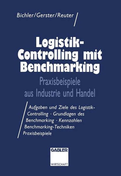 Logistik-Controlling mit Benchmarking : Praxisbeispiele aus Industrie und Handel. Gabler Wirtschaft.