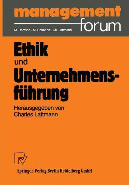 Lattmann, Charles (Hg.): Ethik und Unternehmensführung. Management Forum.