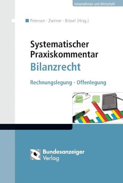 Systematischer Praxiskommentar Bilanzrecht : Rechnungslegung, Offenlegung.