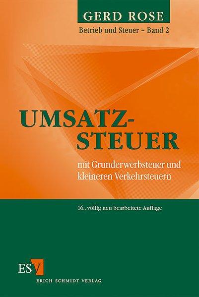 Umsatzsteuer : mit Grunderwerbsteuer und kleineren Verkehrsteuern. Betrieb und Steuer ; Bd. 2. 16., völlig neu bearb. Aufl.