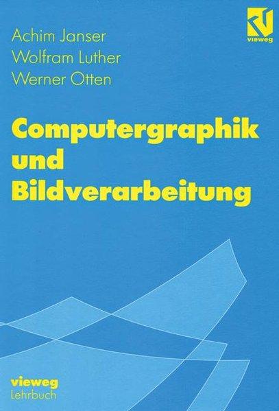 Computergraphik und Bildverarbeitung. Vieweg-Lehrbuch.