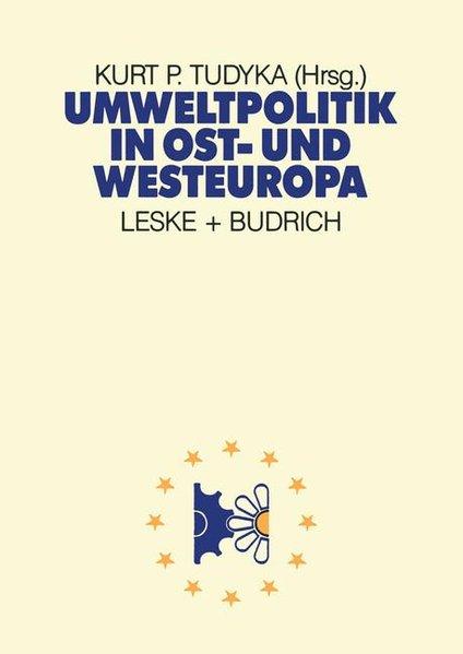 Umweltpolitik in Ost- und Westeuropa.