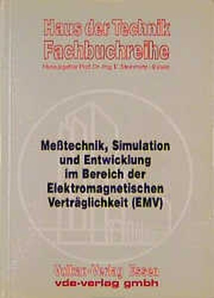 Meßtechnik, Simulation und Entwicklung im Bereich der Elektromagnetischen Verträglichkeit (EMV). Fachveranstaltung im Haus der Technik.